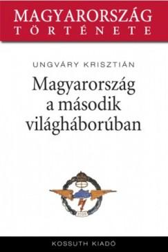 Ungváry Krisztián - Magyarország a második világháborúban