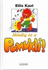 Ellis Kaut - Mindig ez a Pumukli!