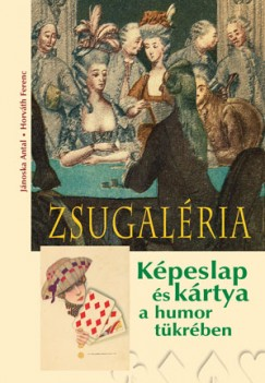 Horváth Ferenc - Jánoska Antal - Zsugaléria
