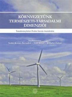 Tóth József - Szabó-Kovács Bernadett  (Szerk.) - Wilhelm Zoltán  (Szerk.) - Környezetünk természeti-társadalmi dimenziói