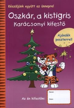 Sipos Ildikó  (Szerk.) - Oszkár, a kistigris - Karácsonyi kifestő