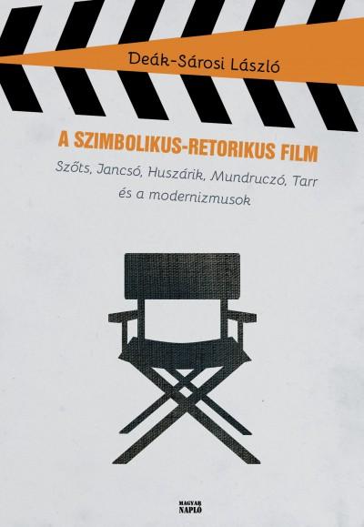 Deák-Sárosi László - A szimbolikus-retorikus film