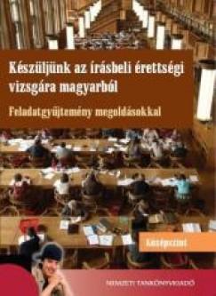 Bodó Márton - Hajas Zsuzsa - Molnár Gábor Tamás - Készüljünk az írásbeli érettségi vizsgára magyarból - Középszint