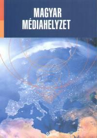 Antal Zsolt  (Szerk.) - Gazsó Tibor  (Szerk.) - Magyar médiahelyzet