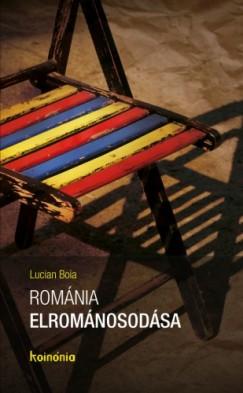 Boia Lucian - Románia elrománosodása