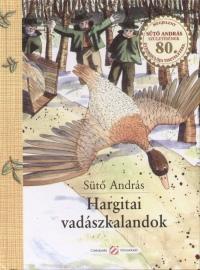 Sütő András - Hargitai vadászkalandok