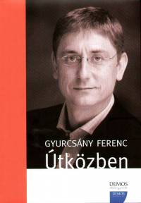 Gyurcsány Ferenc - Útközben