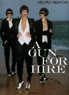 - Helmut Newton: A Gun for Hir