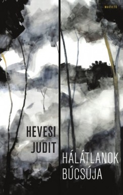 Hevesi Judit - Hálátlanok búcsúja