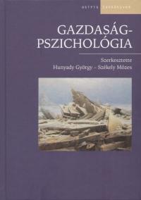 Hunyady György  (Szerk.) - Székely Mózes  (Szerk.) - Gazdaságpszichológia