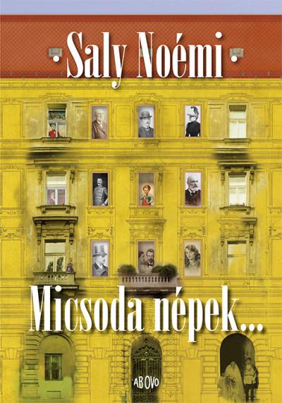 Saly Noémi - Micsoda népek...