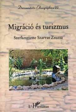 Szarvas Zsuzsa  (Szerk.) - Migráció és turizmus