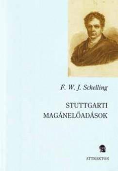 Friedrich Wilhelm Joseph Schelling - Stuttgarti magánelőadások