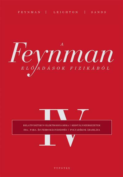 Richard Phillips Feynman - Robert B. Leighton - Matthew Sands - A Feynman-előadások fizikából IV.
