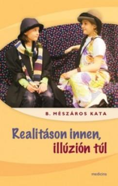 B. Mészáros Katalin - Realitáson innen, illúzión túl