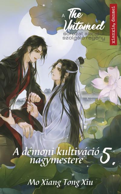 Mo Xiang Tong Xiu - The Untamed 5. - A démoni kultiváció nagymestere