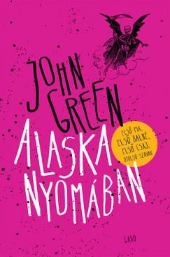 John Green - Alaska nyomában - Keménytábla