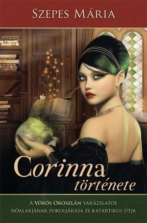 Szepes M�ria - Corinna t�rt�nete