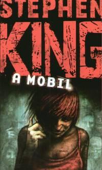 Stephen King - A mobil