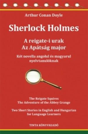Doyle Arthur Conan - Sherlock Holmes - A reigate-i urak - Az Ap�ts�g major