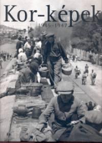 Féner Tamás  (Szerk.) - Kor-képek 1945-1947