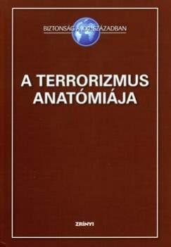 Tálas Péter  (Szerk.) - A terrorizmus anatómiája
