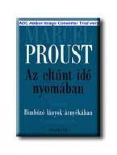 Marcel Proust - Az eltűnt idő nyomában II. - Bimbozó lányok árnyékában