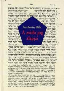 Szathmáry Béla - A zsidó jog alapjai
