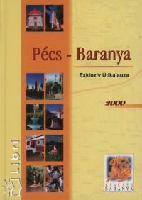 Hábel János - Zsigmond László - Pécs - Baranya Exkluzív Útikalauza 2000
