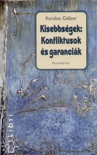 Kardos Gábor - Kisebbségek: Konfliktusok és garanciák