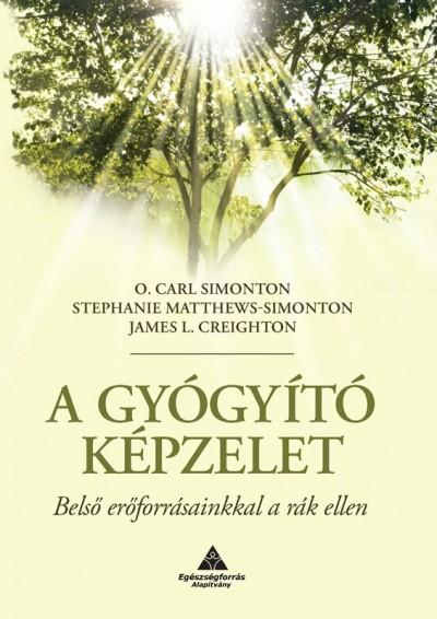 James L. Creighton - Stephanie Matthews-Simonton - O. Carl Simonton - A gyógyító képzelet