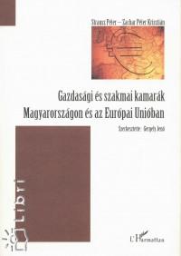Strausz Péter - Zachar Péter Krisztián - Gazdasági és szakmai kamarák Magyarországon és az Európai Unióban