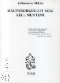 Kellermayer Miklós - Magyarországot meg kell menteni!