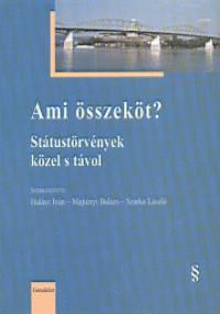 Halász Iván  (Szerk.) - Majtényi Balázs  (Szerk.) - Szarka László  (Szerk.) - Ami összeköt?