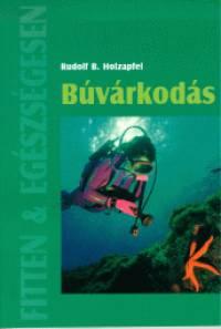 Rudolf B. Holzapfel - Búvárkodás