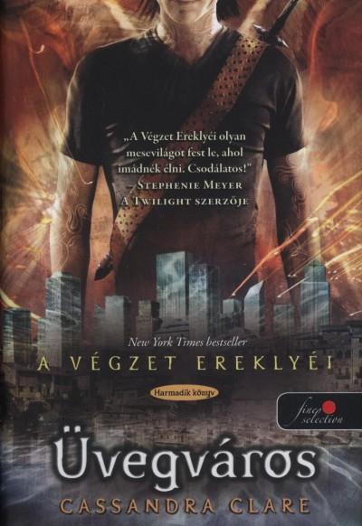 ÜVEGVÁROS - A VÉGZET EREKLYÉI 3. - KÖTÖTT