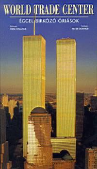 Peter Skinner - World Trade Center - Éggel birkózó óriások