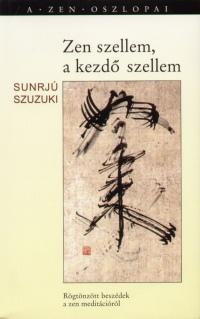 Sunrjú Szuzuki - Zen szellem, a kezdő szellem