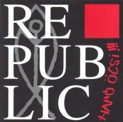 Republic - Hahó Öcsi!!! - CD