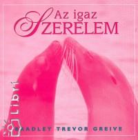 Bradley Trevor Greive - Az igaz szerelem