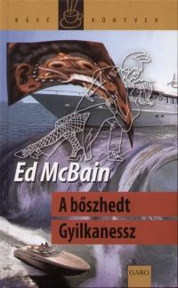 Ed Mcbain - A bőszhedt Gyilkanessz