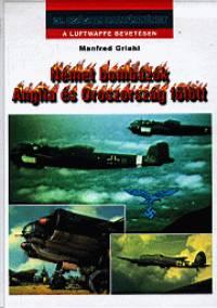 Manfred Griehl - Német bombázók Anglia és Oroszország fölött