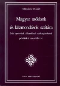 Forgács Tamás - Magyar szólások és közmondások szótára