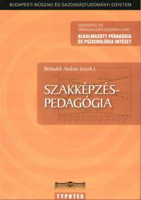 Benedek András  (Szerk.) - Szakképzéspedagógia