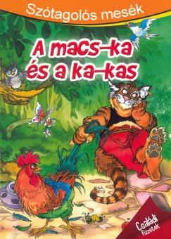 Molnár Sándor  (Szerk.) - Szótagolós mesék - A macs-ka és a ka-kas