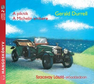 Gerald Durrell - Szacsvay László - A piknik - A Michelin embere - Hangoskönyv