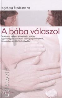 Ingeborg Stadelmann - A bába válaszol