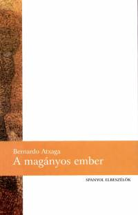 Bernardo Atxaga - A magányos ember