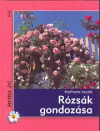 Karlheinz Jacobi - Rózsák gondozása