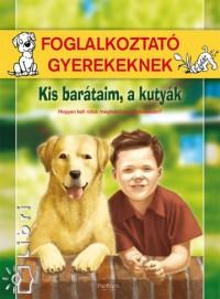 Zubály Sándor - Kis barátaim, a kutyák